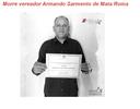 Morre vereador Armando Sarmento de Mata Roma